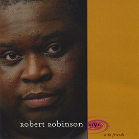 Robert Robinson - Live (With Friends)