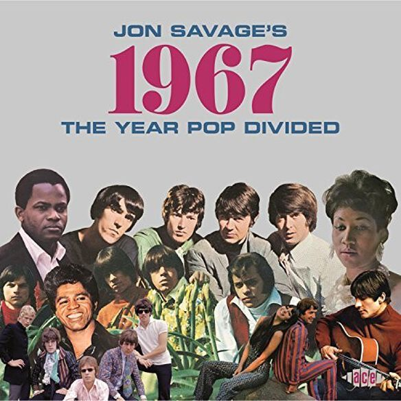 Various Artists - Jon Savage's 1967: Year Pop Divided / Various