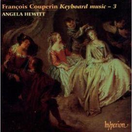 F. Couperin - Keyboard Music 3
