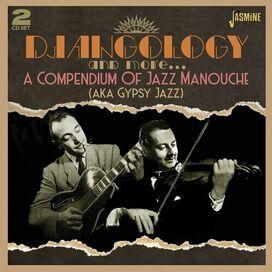 Djangology & More: Compendium of Jazz Manouche - Djangology & More: A Compendium Of Jazz Manouche (Aka Gypsy Jazz) / Various