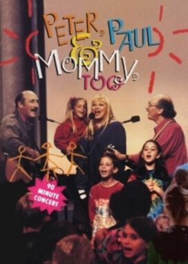 Peter, Paul and Mary: Peter, Paul and Mommy, Too