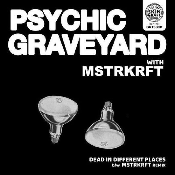 Psychic Graveyard - Dead In Different Places / Mstrkrft Remix