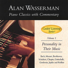 Alan Wasserman - Piano Classics with Commentary