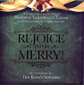 Mormon Tabernacle Choir - Rejoice and Be Merry!