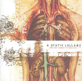 A Static Lullaby - ...And Don't Forget to Breathe