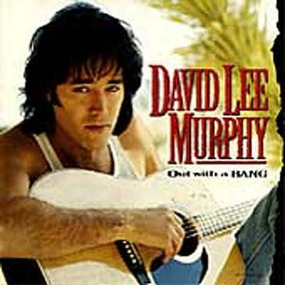 David Lee Murphy - Out with a Bang