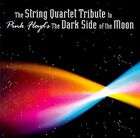 Image of Various Artists - The String Quartet Tribute To Pink Floyd's The Dark Side Of The Moon