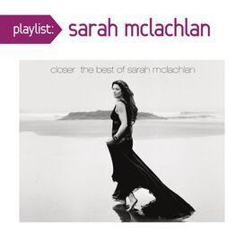 Sarah McLachlan - Playlist: Very Best of