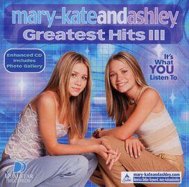 Mary-Kate Olsen/Ashley Olsen - Greatest Hits, Vol. 3