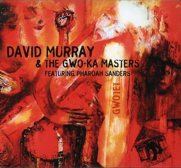 David Murray & the Gwo-Ka Masters - Gwotet