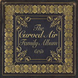 Curved Air - Curved Air Family Album