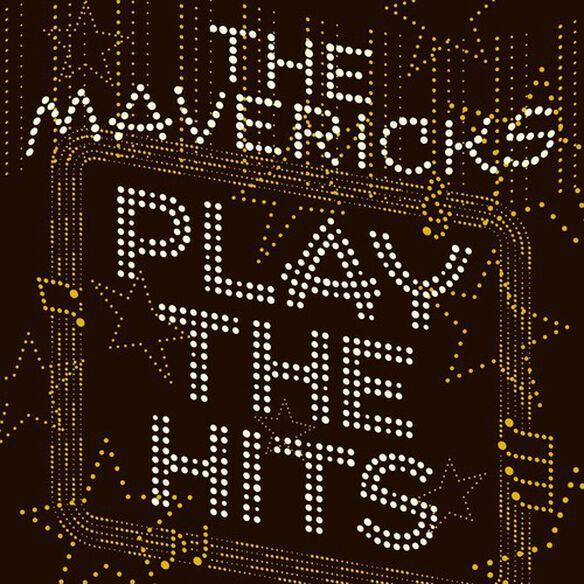 The Mavericks - The Mavericks Play The Hits