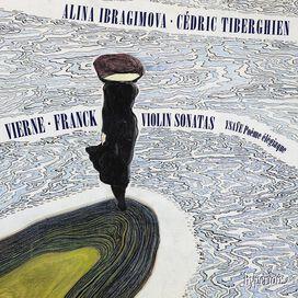 Ibragimova/ Cedric Tiberghien - Vierne & Franck: Violin Sonatas
