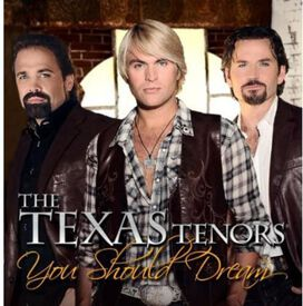 The Texas Tenors - You Should Dream