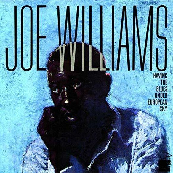 Joe Williams - Having The Blues Under European Sky