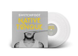 Switchfoot - Native Tongue [FYE Exclusive Ultra-Clear Vinyl]