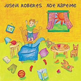 Justin Roberts - Not Naptime