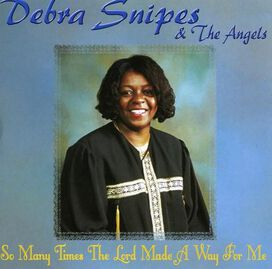 Debra Snipes and the Angels - So Many Times the Lord Made a Way for Me