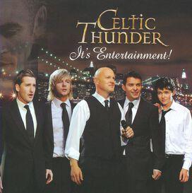 Celtic Thunder - It's Entertainment