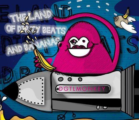 Dgtlmonkey - Land Of Dirty Beats and Bananas