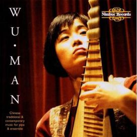 Wu Man - Music for Chinese Pipa & Traditional Contemporary