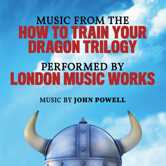London Music Works - Music From The How To Train Your Dragon Trilogy (Original Soundtrack)