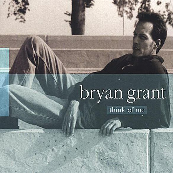Bryan Grant - Think Of Me