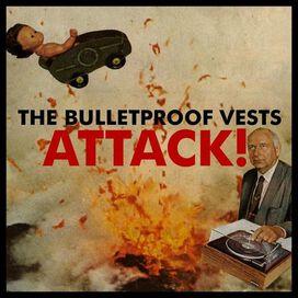 The Bulletproof Vests - Attack!