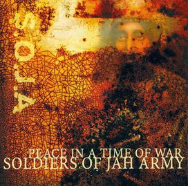 Soldiers of Jah Army - Peace in a Time of War