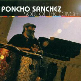 Poncho Sanchez - Soul of the Conga
