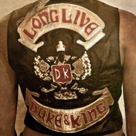 The Duke & The King - Long Live the Duke & the King