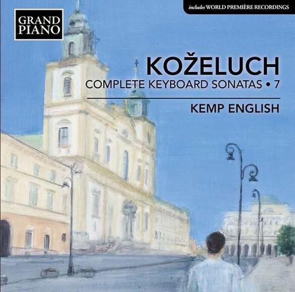 Leopold Kozeluch: Complete Keyboard Sonatas V7