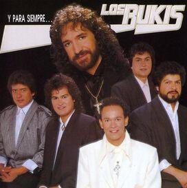 Los Bukis - Y Para Siempre ...