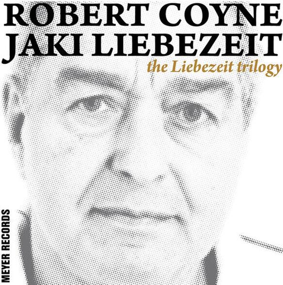 Robert Coyne / Jaki & Liebezeit - The Liebezeit Trilogy
