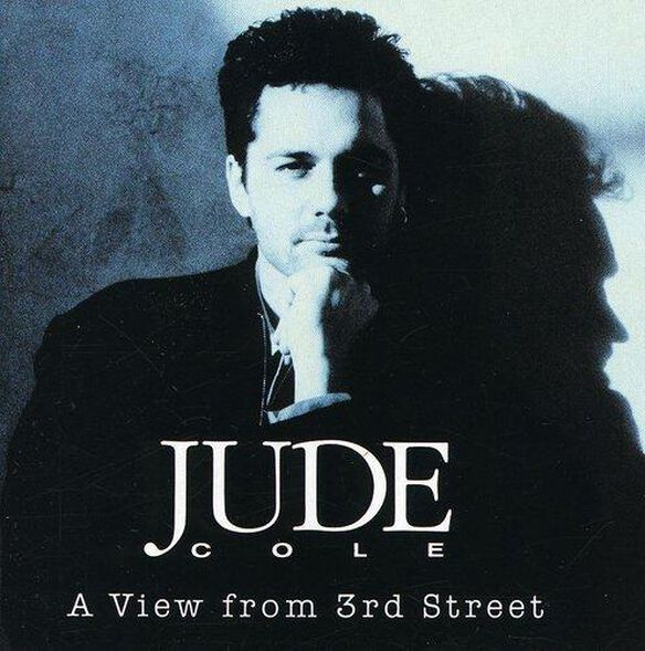 Jude Cole - View from 3rd Street