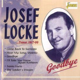 Joseph Locke - Tenor, 1917-99: Goodbye
