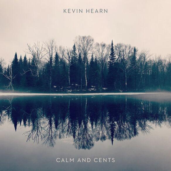 Kevin Hearn - Calm + Cents