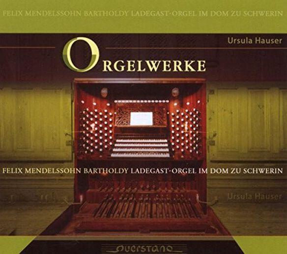 Mendelssohn/ Ursula Hauser - Orgelwerk; Ladegast-orgel im Dom Zu Schwerin