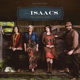 The Isaacs - Living Years