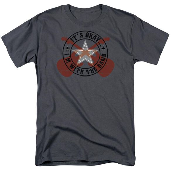 Its Okay Im With The Band Short Sleeve Adult T-Shirt