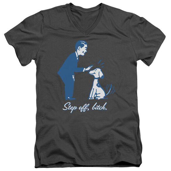 STEP OFF BITCH - ADULT V-NECK - CHARCOAL T-Shirt