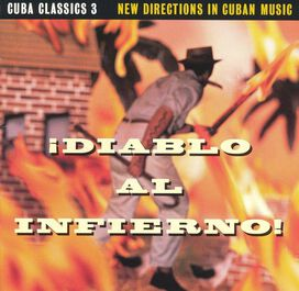 Various Artists - Cuba Classics, Vol. 3: Diablo al Infierno!