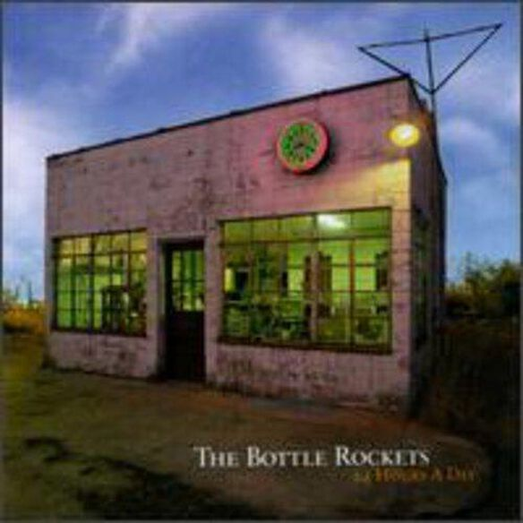 The Bottle Rockets - 24 Hours a Day
