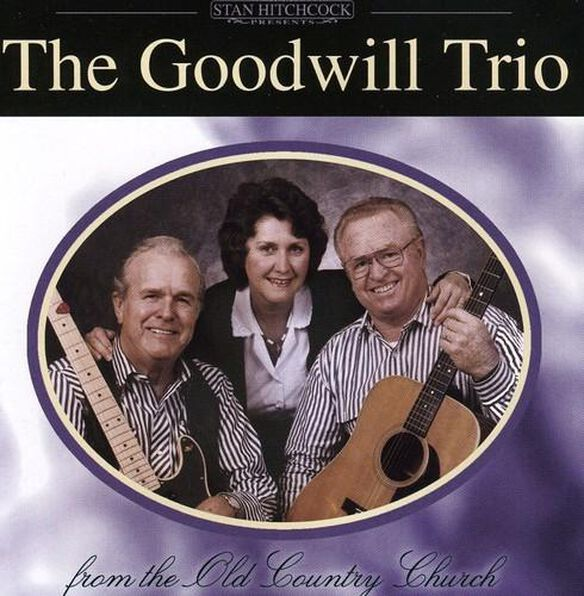 Goodwill Trio From The Old Country Church
