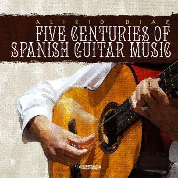 Alirio Diaz - 5 Centuries of Spanish Guitar Music