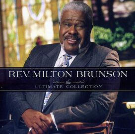 Rev. Milton Brunson/the Thompson Community Singers - Ultimate Collection
