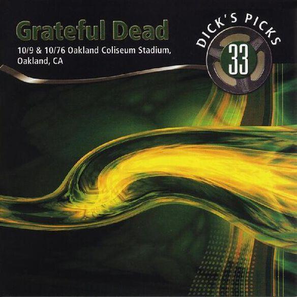 The Grateful Dead - Dick's Picks, Vol. 33: Oakland Coliseum Stadium, Oakland, CA 10/9 and 10/10/76