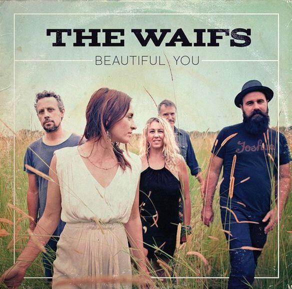 The Waifs - Beautiful You