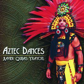 Xavier Quijas Yxayotl - Aztec Dances