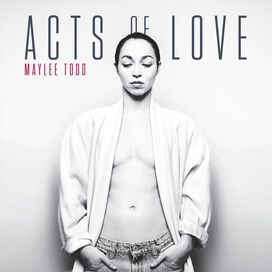 Maylee Todd - Acts of Love